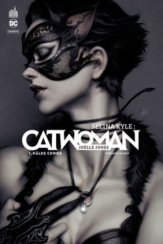 Catwoman : Selina Kyle T1