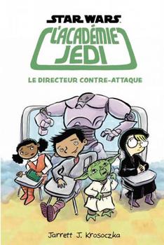 Sortie de L'Académie Jedi - Le Directeur Contre-Attaque