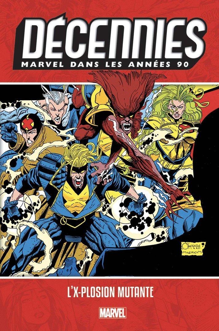 Décennies Marvel Les Années 90 : L'x-plosion Mutante