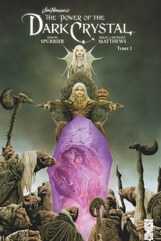 Dark Crystal - Tome 1