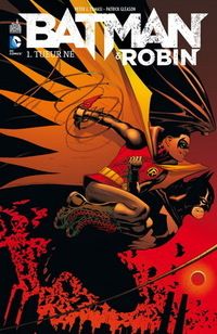 Batman & Robin Tome 1 - Tueur né
