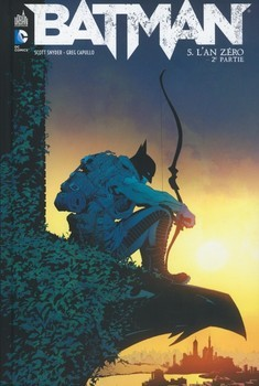 Batman Tome 5 - L'an zéro (2ème partie)