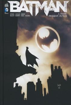 Batman Tome 6 - Passé, présent, futur