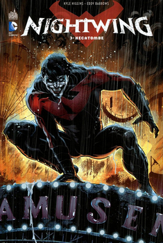 Nightwing Tome 3 - Hécatombe