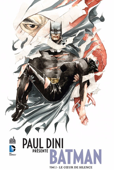 Paul Dini Présente Batman Tome 2 - le coeur de silence