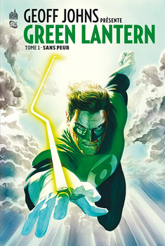 Geoff Johns présente Green Lantern Intégrale Tome 1