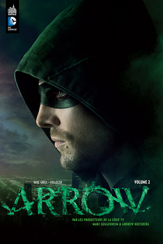 Arrow - La série TV Tome 2