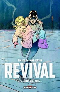 Revival Tome 3 - Si loin de chez nous ...
