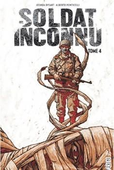 Soldat Inconnu Tome 4 - Un monde Parfait