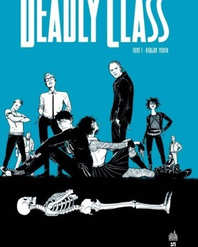 Deadly Class Tome 1 - Reagan Youth
