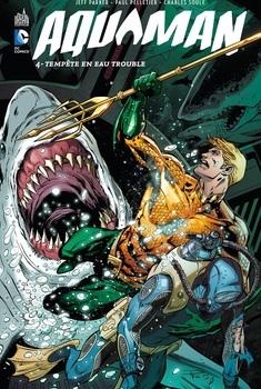 Aquaman Tome 4 - Tempête en eau trouble
