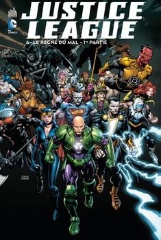 Justice League Tome 6 - Le règne du mal (1ère partie)