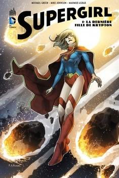 Supergirl Tome 1 - La dernière fille de Krypton