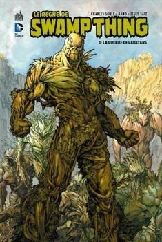 Le règne de Swamp Thing Tome 1 - La guerre des avatars