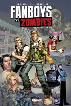 Fanboys vs. Zombies Tome 1 - Fossoyeurs pour la vie