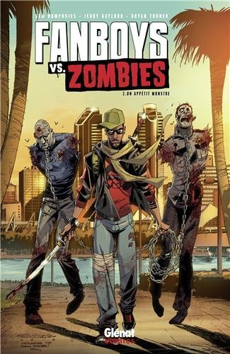 Fanboys vs. Zombies Tome 2 - Un appétit monstre