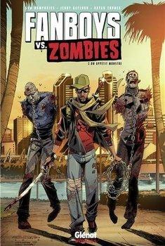 Fanboys vs. Zombies Tome 2 - Un appétit monstre