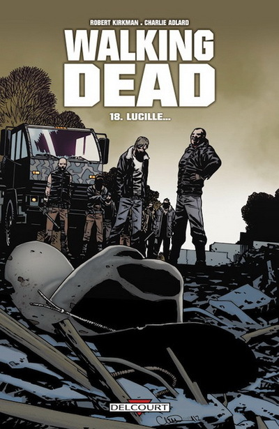 Walking Dead Tome 18 - Lucille