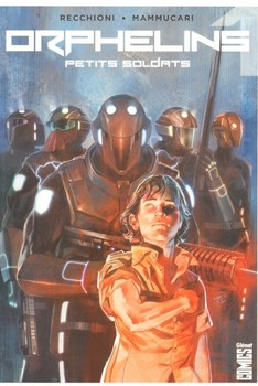 Orphelins Tome 1 - Petits soldats