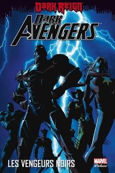 Marvel Deluxe - Dark Avengers Tome 1 - Les Vengeurs noirs