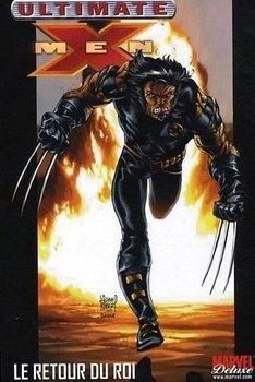 Marvel Deluxe - Ultimate X-Men Tome 3 - Le retour du roi