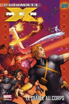 Marvel Deluxe - Ultimate X-men 7 - Le diable au corps