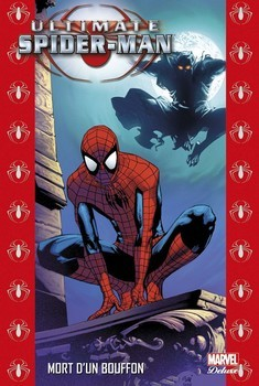 Marvel Deluxe - Ultimate Spider-Man Tome 10 - Mort d'un Bouffon