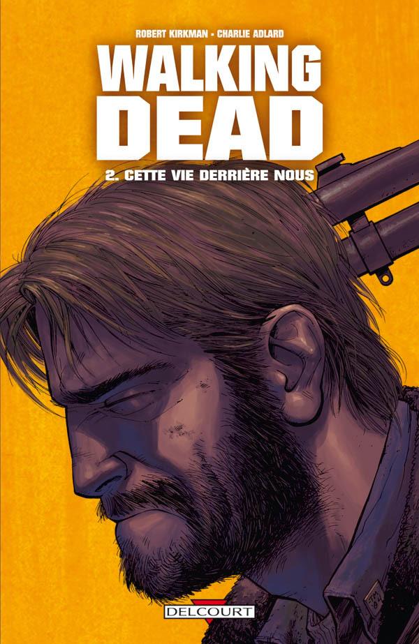 Walking Dead Tome 2 - Cette vie derrière nous