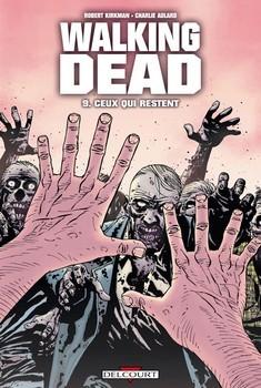 Walking Dead Tome 9 - Ceux qui restent ?