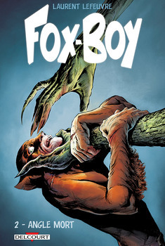 Fox-Boy Tome 2 - Angle mort