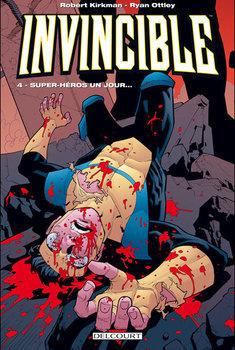 Invincible Tome 4 - Super-héros un jour ...