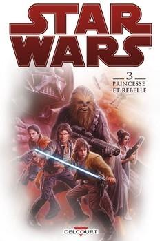 Star Wars Tome 3 - Princesse et rebelle