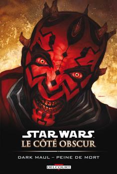 Star Wars - Le côté obscur Tome 13 - Dark Maul - Peine de mort