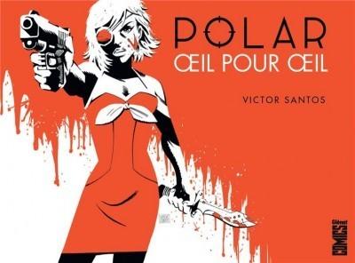 Polar tome 2 - oeil pour oeil