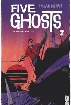 Five ghosts tome 2 - le littoral oublié