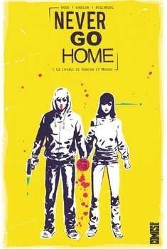 Never go home tome 1 - la cavale de Duncan et Maddie