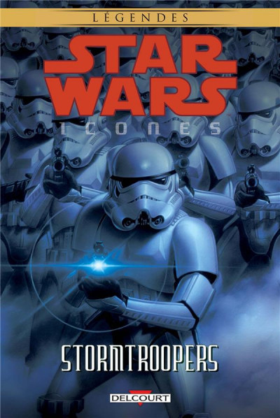 Star wars - icones tome 6 - Stormtroopers